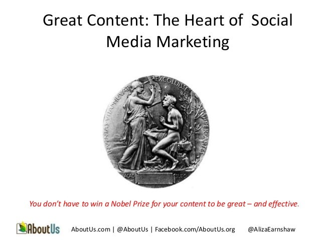 Great Content: The Heart of Social           Media MarketingYou don't have to win a Nobel Prize for your content to be gre...
