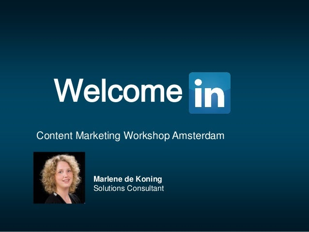 Welcome Marlene de Koning Solutions Consultant Content Marketing Workshop Amsterdam