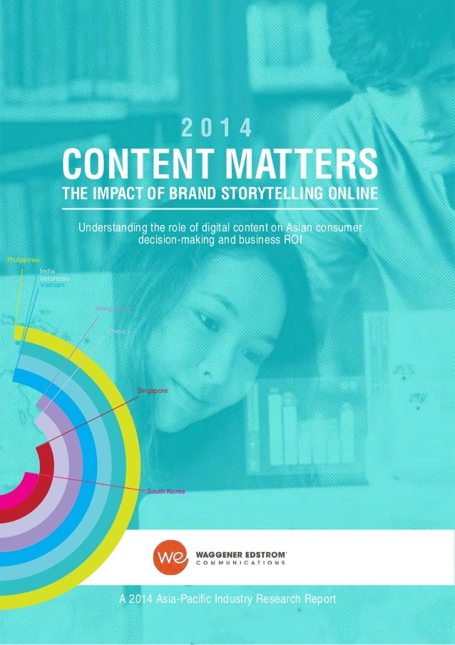 Waggener Edstrom Studio D Asia-Pacific CONTENT MATTERS Impact of Content marketing on business ROI 2014 report