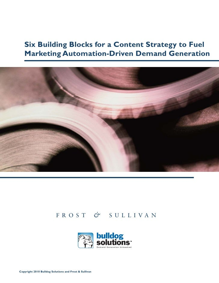 Six Building Blocks for a Content Strategy to Fuel    Marketing Automation-Driven Demand Generation                       ...