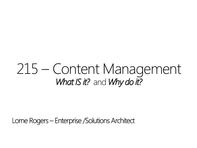 Content Management:  What is it and why do we do it?