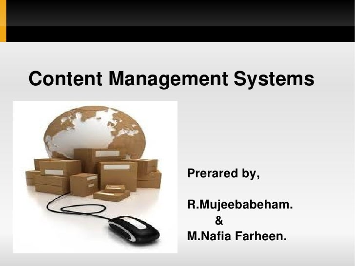 Content Management Systems                         Prerared by,                        R.Mujeebabeham.                    ...