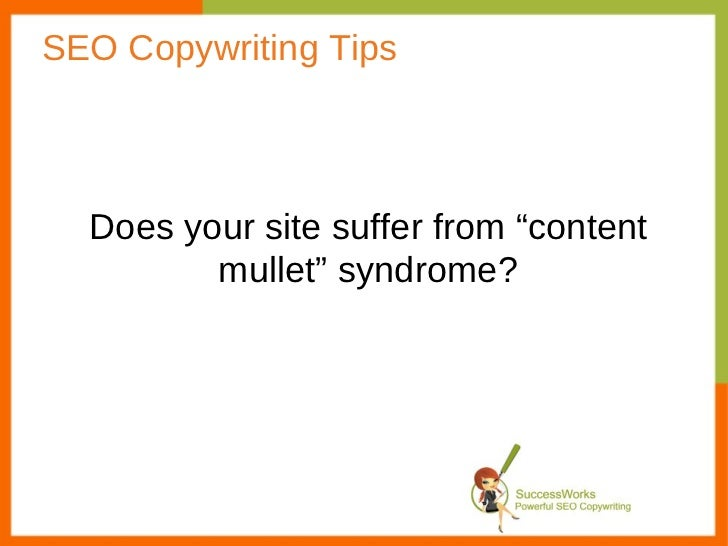 "SEO Copywriting Tips  Does your site suffer from ""content         mullet"" syndrome?"