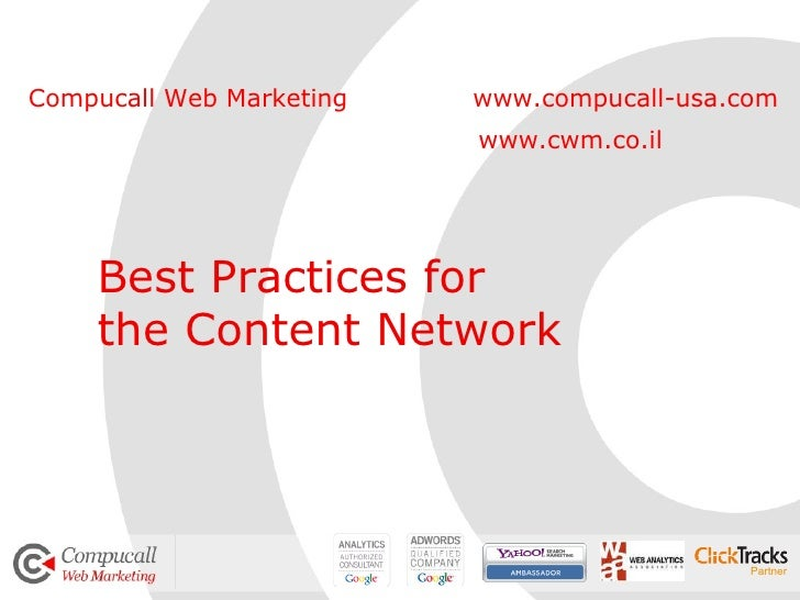 www.compucall-usa.com Best Practices for  the Content Network Compucall Web Marketing www.cwm.co.il Partner