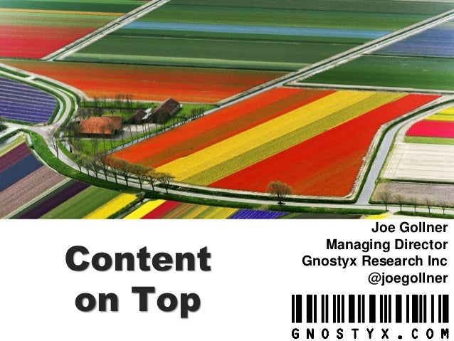 Content on Top  Joe Gollner Managing Director Gnostyx Research Inc @joegollner