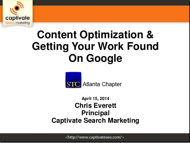 Content Optimization & Getting Your Work Found on Google: A Presentation to STC Atlanta