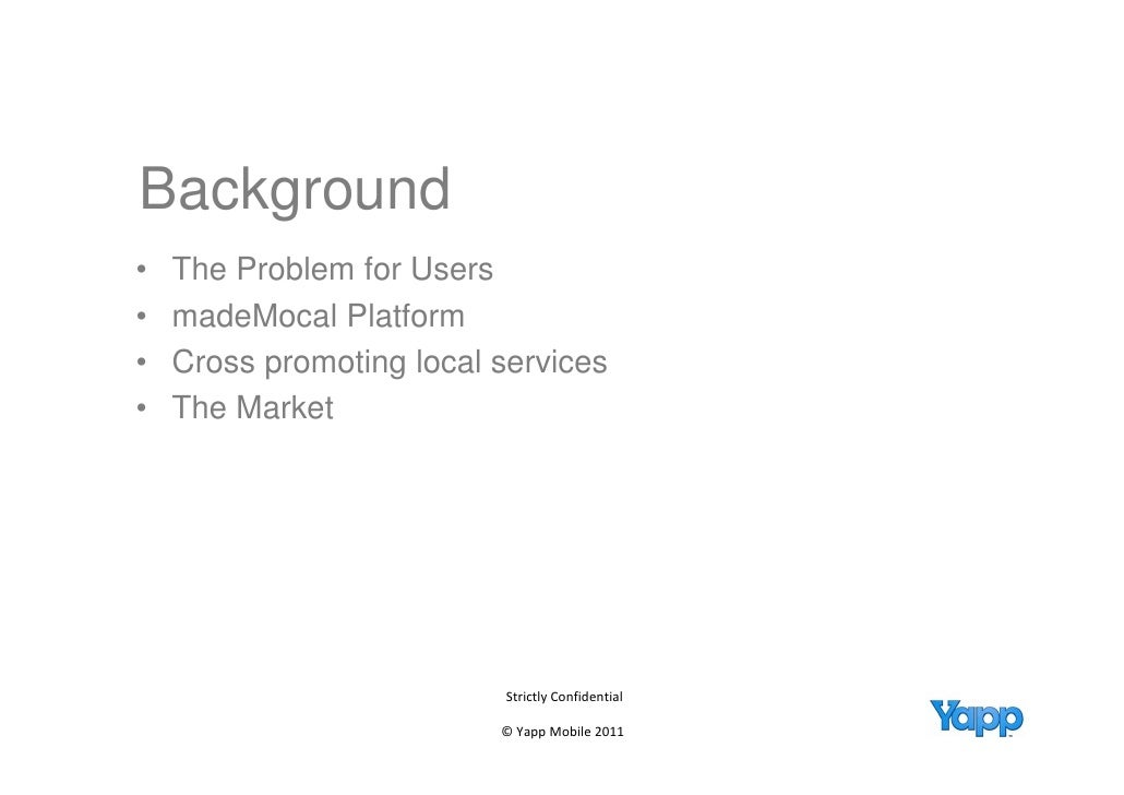 Background    g•   The Problem for Users•   madeMocal Platform       d M    l Pl tf•   Cross promoting local services•   T...