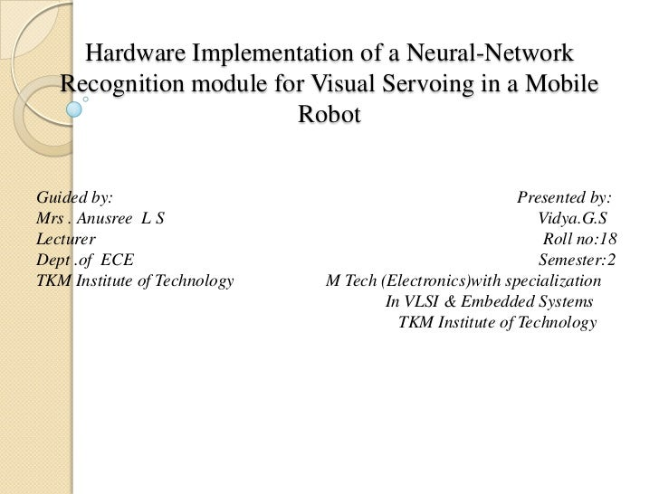 Hardware Implementation of a Neural-Network   Recognition module for Visual Servoing in a Mobile                        Ro...