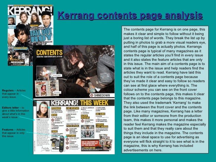 Kerrang contents page analysis The contents page for Kerrang is on one page, this makes it clear and simple to follow with...
