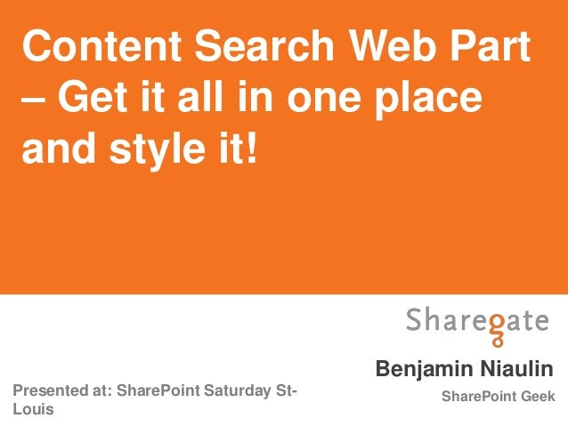 Content Search Web Part – Get it all in one place and style it!                                        Benjamin NiaulinPre...