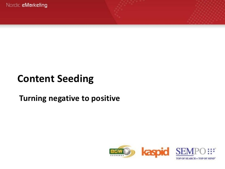Content SeedingTurning negative to positive
