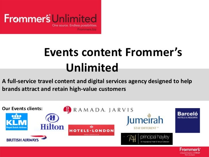 Events content Frommer's Unlimited A full-service travel content and digital services agency designed to help brands attra...