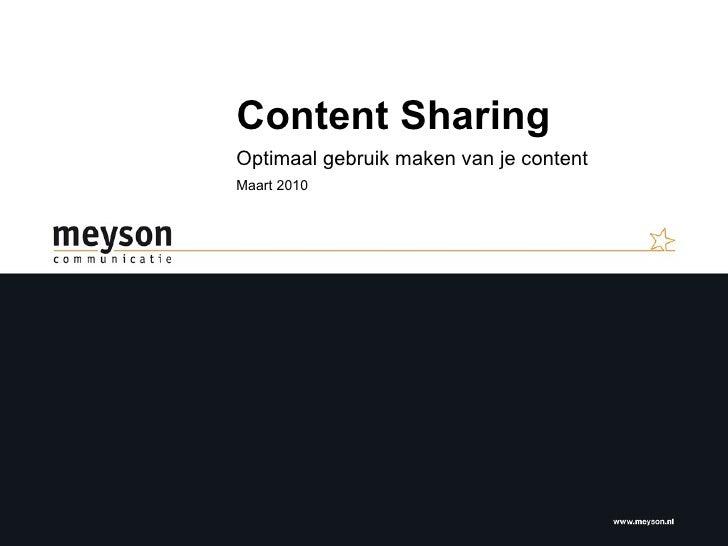 Content Sharing Optimaal gebruik maken van je content Maart 2010