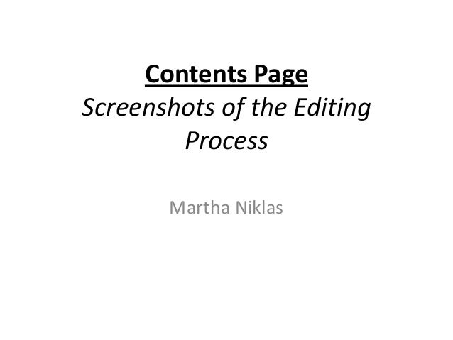 Contents PageScreenshots of the Editing        Process       Martha Niklas