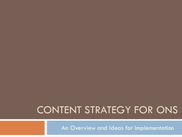 CONTENT STRATEGY FOR ONS An Overview and Ideas for Implementation