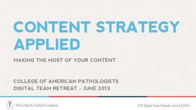 CONTENT STRATEGYAPPLIEDHilary Marsh, Content Company    CAP Digital Team Retreat, June 14 2013  MA...