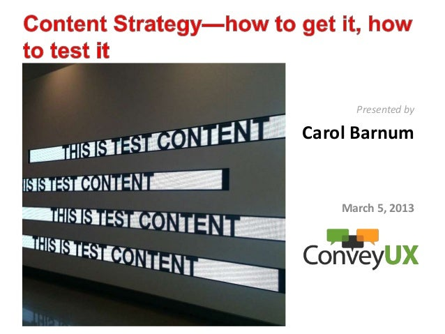 Content Strategy:how to get it, how to test it