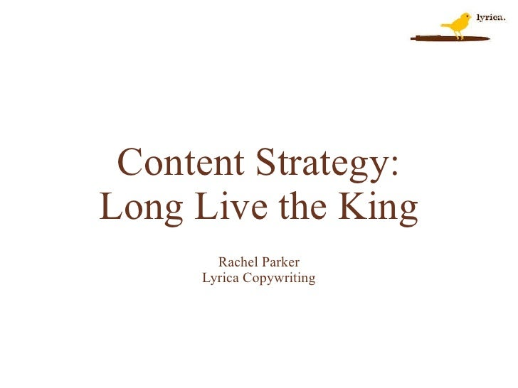 Content Strategy: Long Live the King Rachel Parker Lyrica Copywriting