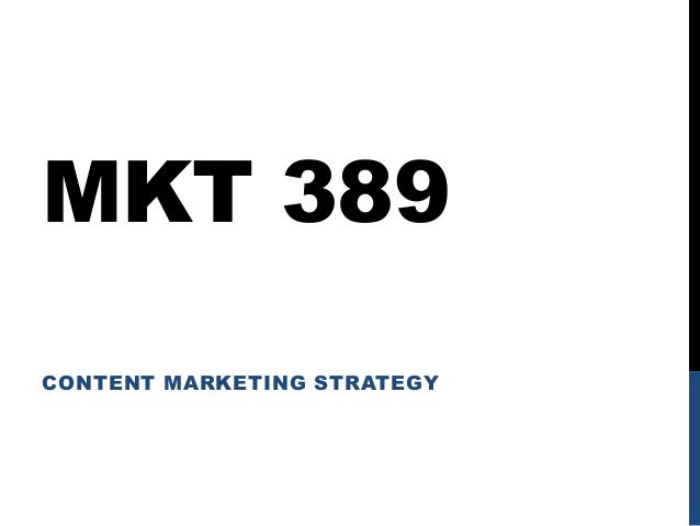 MKT 389 CONTENT MARKETING STRATEGY