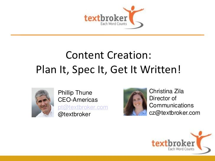 Content Creation:Plan It, Spec It, Get It Written!    Phillip Thune        Christina Zila    CEO-Americas         Director...