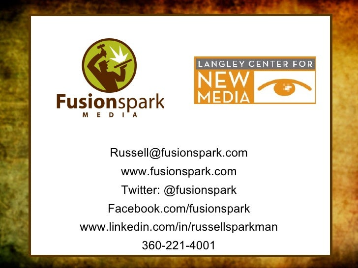 FSM/LCNM [email_address] www.fusionspark.com Twitter: @fusionspark Facebook.com/fusionspark www.linkedin.com/in/russellspa...