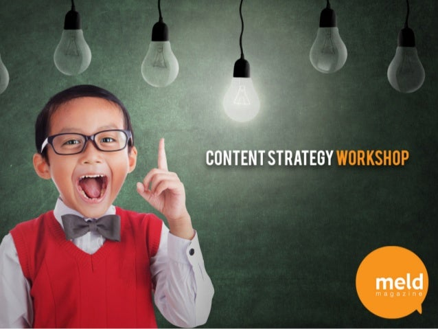 Meld Magazine: Content Strategy Workshop