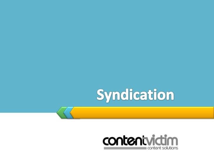 UNDERSTANDING PRINT  SYNDICATION31-Mar-12     Content Victim   2