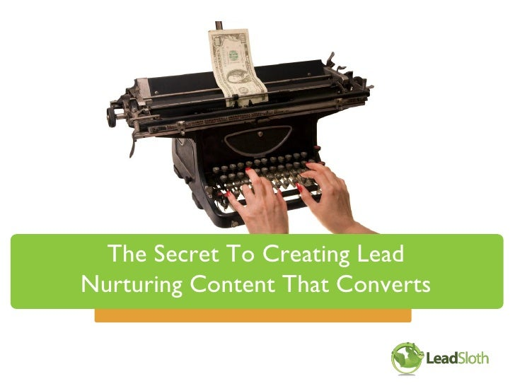 The Secret To Creating Lead Nurturing Content That Converts