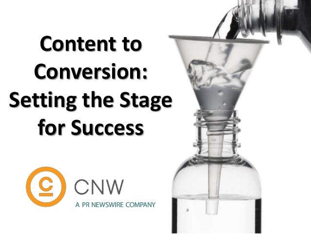 Content toConversion:Setting the Stagefor Success