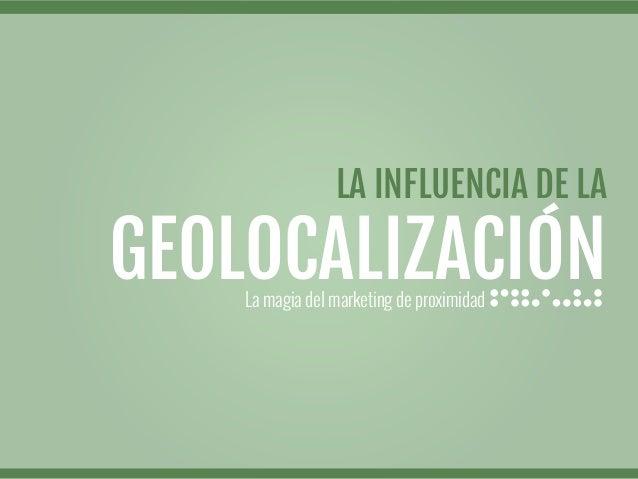 La influencia de la Geolocalizacion