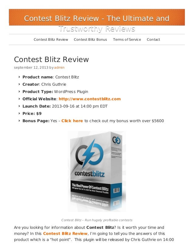 Contest Blitz Review september 12, 2013 by admin Product name: Contest Blitz Creator: Chris Guthrie Product Type: WordPres...