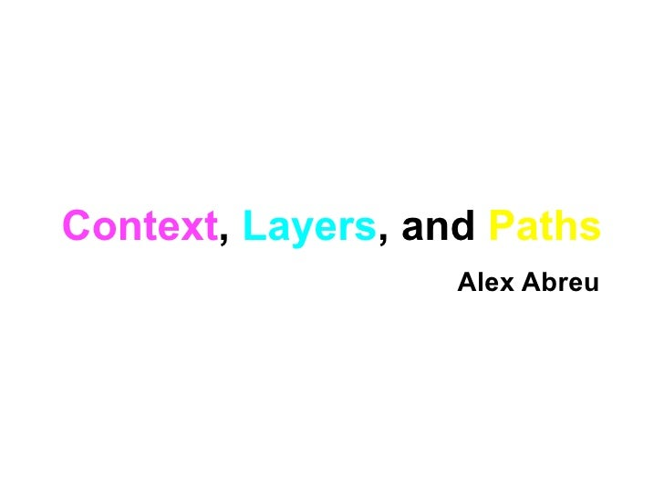 Context, Layers, and Paths