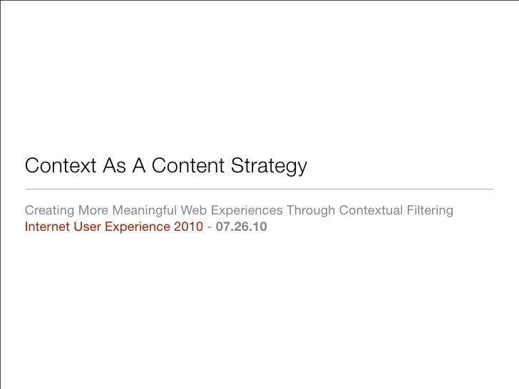 Context As A Content Strategy Creating More Meaningful Web Experiences Through Contextual Filtering Internet User Experien...