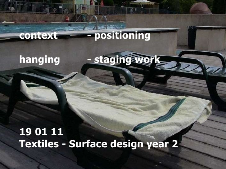 context - positioning hanging  - staging work 19 01 11  Textiles - Surface design year 2