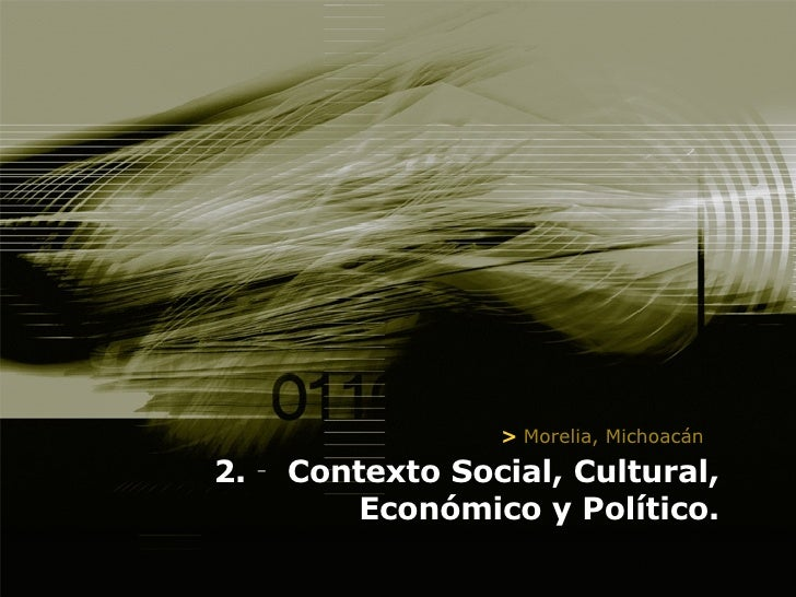 2.‐ Contexto Social, Cultural, Económico y Político. >  Morelia, Michoacán