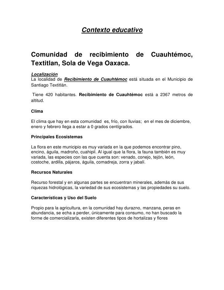 Contexto educativo<br />Comunidad de recibimiento de Cuauhtémoc, Textitlan, Sola de Vega Oaxaca.<br />Localización <br />L...