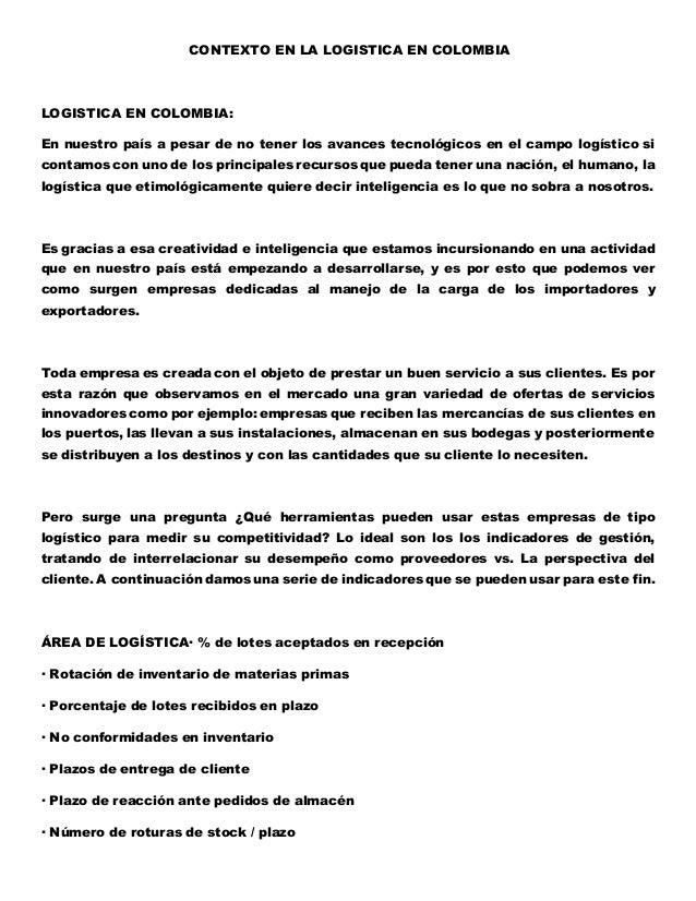 CONTEXTO EN LA LOGISTICA EN COLOMBIA LOGISTICA EN COLOMBIA: En nuestro país a pesar de no tener los avances tecnológicos e...