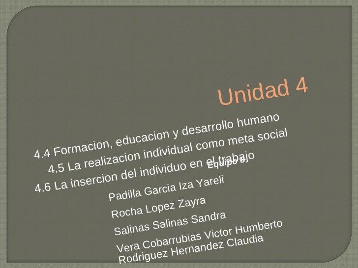 Unidad 4 Equipo 8 Padilla Garcia Iza Yareli Rocha Lopez Zayra Salinas Salinas Sandra Vera Cobarrubias Victor Humberto Rodr...