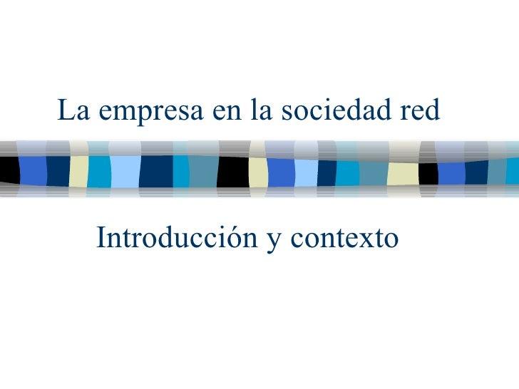 La empresa en la sociedad red Introducci ón y contexto