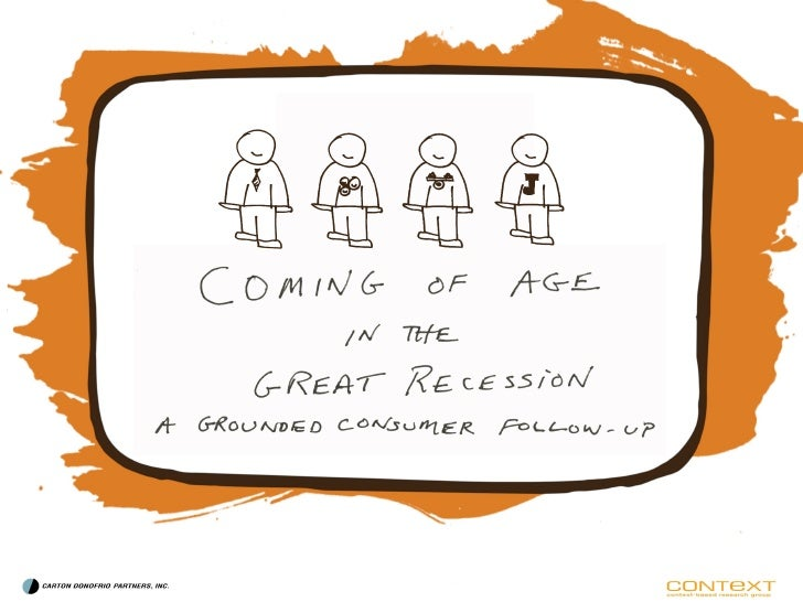 Context Research: Coming Of Age In The Great Recession, The Grounded Consumer