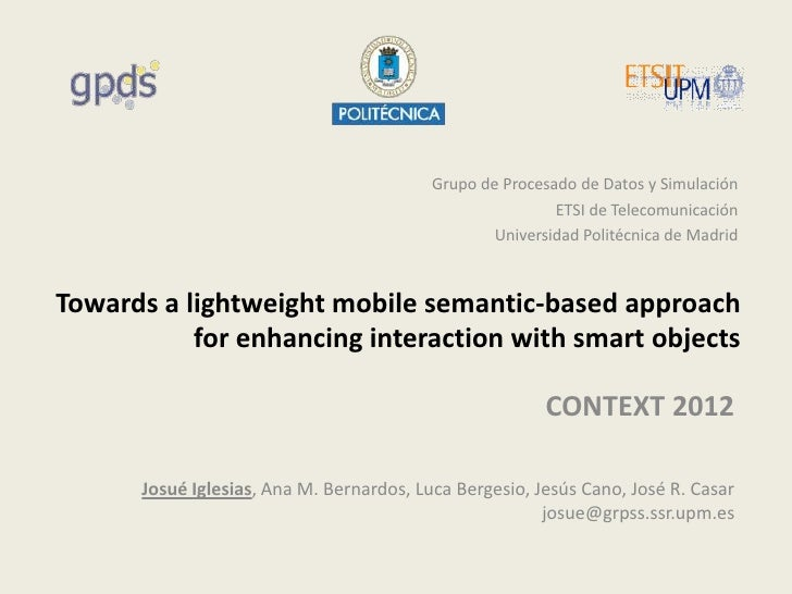 [CONTEXT'12] Towards a lightweight mobile semantic based approach for enhancing interaction with smart objects