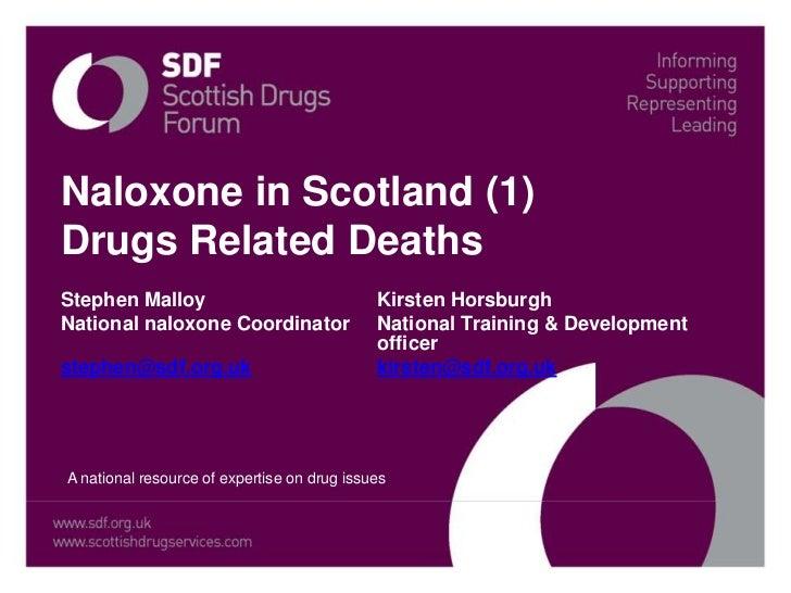 Naloxone in Scotland (1)Drugs Related DeathsStephen Malloy                               Kirsten HorsburghNational naloxon...