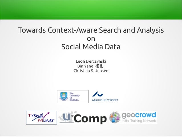 Towards Context-Aware Search and Analysis on Social Media Data