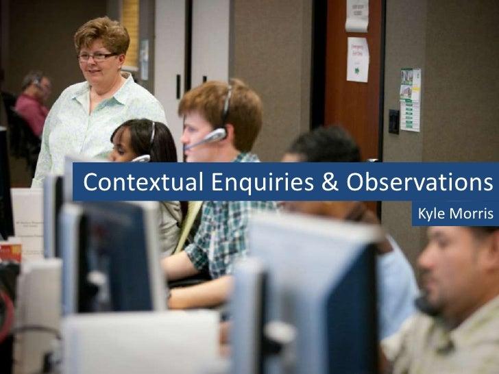 Contextual enquiry