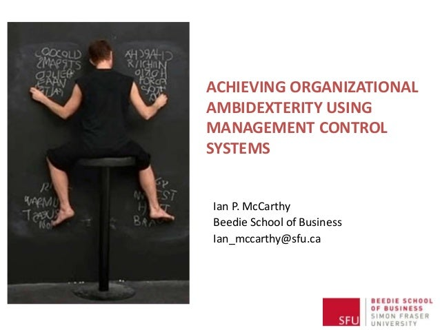 Achieving Organizational Ambidexterity Using Management Control Systems