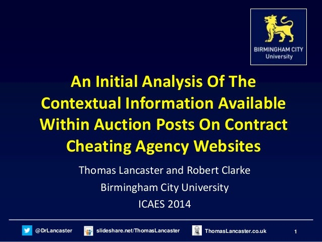 An Initial Analysis Of The Contextual Information Available Within Auction Posts On Contract Cheating Agency Websites - ICAES 2014
