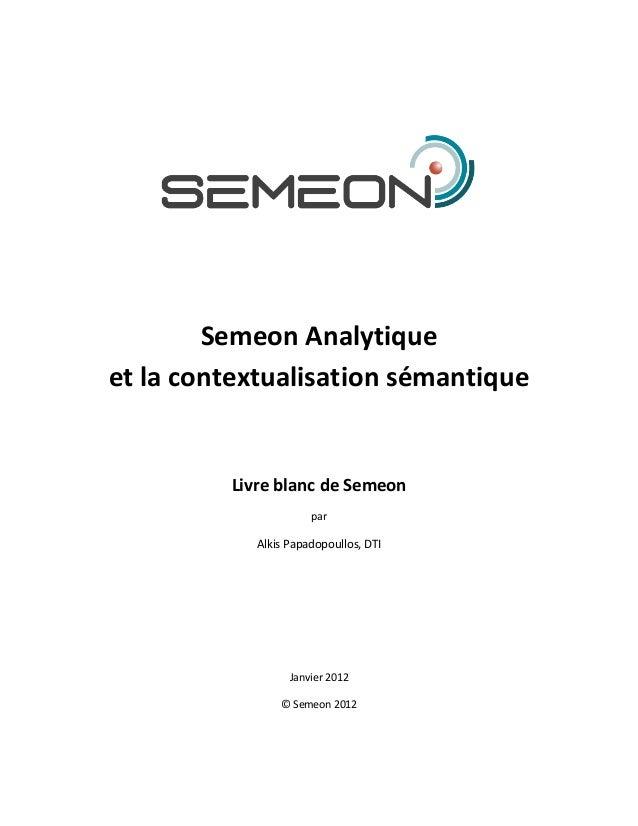 Semeon Analytiqueet la contextualisation sémantique         Livre blanc de Semeon                      par            Alki...