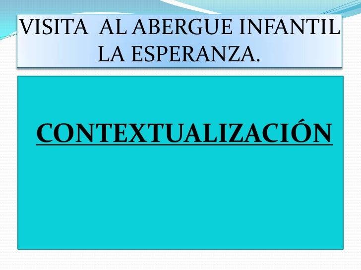 ContextualizacióN Del Albergue La Esperanza