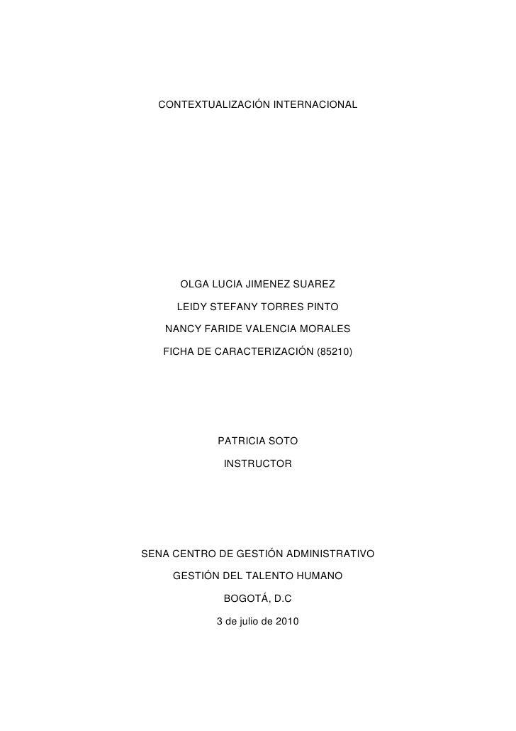 CONTEXTUALIZACIÓN INTERNACIONAL<br />OLGA LUCIA JIMENEZ SUAREZ<br />LEIDY STEFANY TORRES PINTO<br />NANCY FARIDE VALENCIA ...
