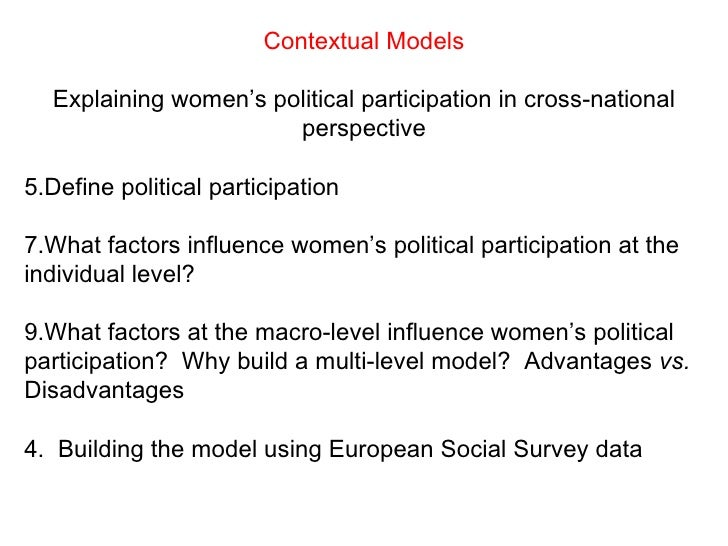 <ul><li>Contextual Models </li></ul><ul><li>Explaining women's political participation in cross-national perspective </li>...